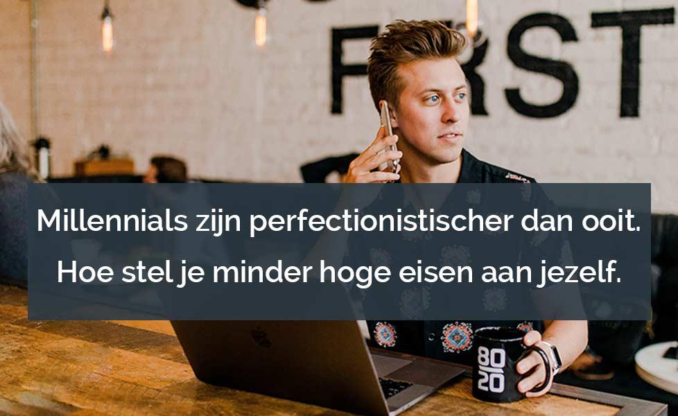 Millennials zijn perfectionistischer dan ooit.