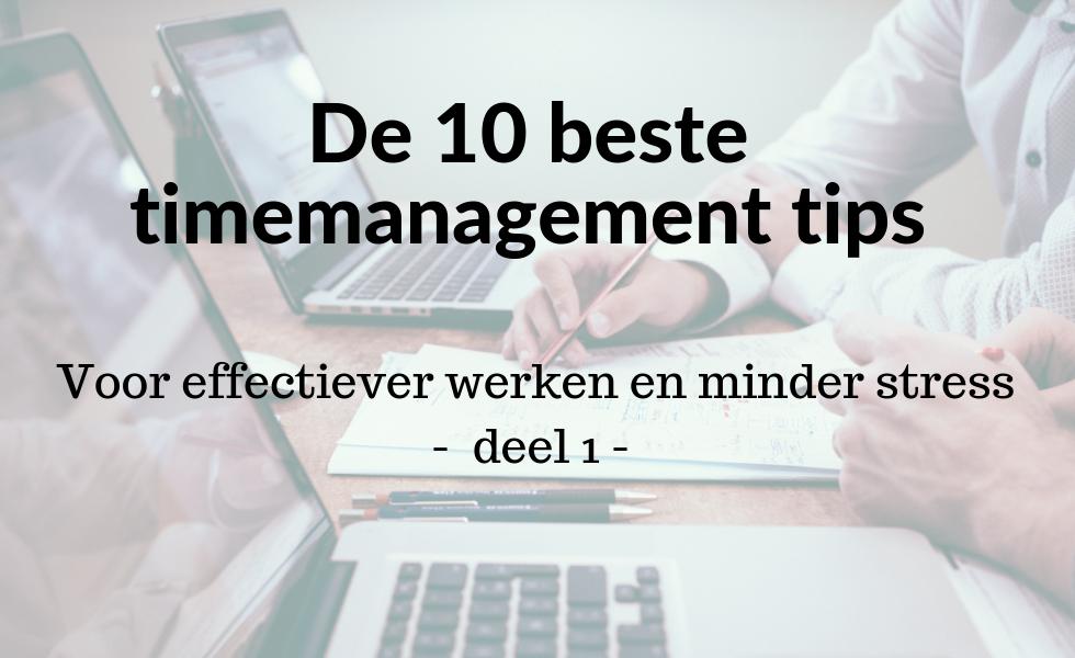 De-10-beste-timemanagement-tips-effectiever-werken-en-minder-stress