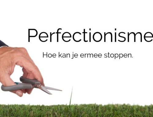 Perfectionisme. Hoe kan je ermee stoppen.